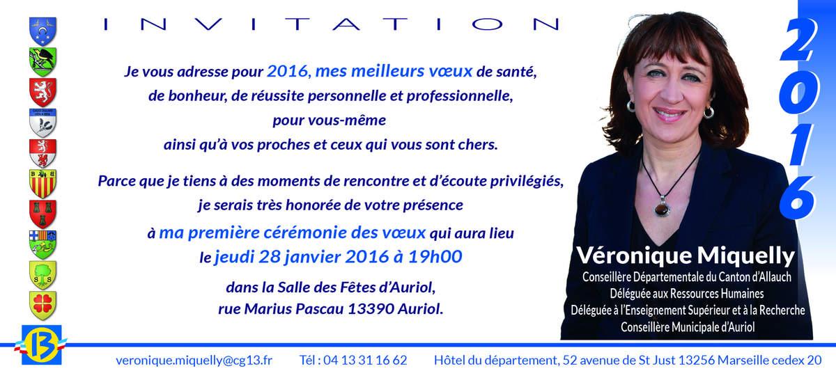 Rendez-vous le JEUDI 28 JANVIER 2016 à 19h, à la Salle Des Fêtes d'Auriol pour assister aux Vœux de notre Conseillère Départementale Véronique Miquelly.